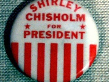 Shirley Chisholm for President button